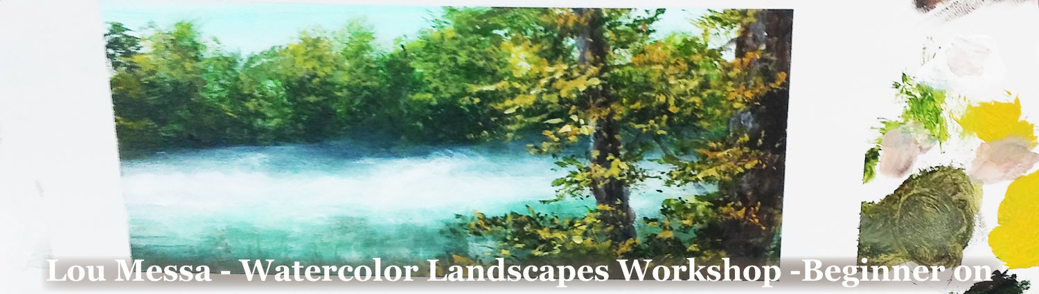 Watercolor rt Workshop with Lou Messa t Grves Mountain